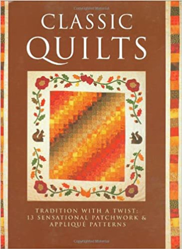Classic Quilts - Tradition with a twist Book
