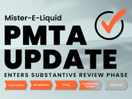 Mister-E-Liquid Enters PMTA Substantive Review Phase