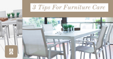 Furniture needs some loving too: 3 Tips to Prolong Product Life