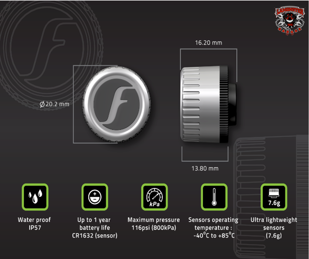 FOBO Bike 2 For Trike sensor (TM1802) Specifications      Bluetooth: v5.0  Transmit Conducted Power: +5.0dBm (sensor)  Receiver Sensitivity: Conducted Sensitivity -97dBm @ 0.1%BER  Antenna Return Loss: Typical -9dB  Operating Frequency: 2.402~2.480 GHz  Battery Type: CR1632 (sensor). Operating life up to 1 year. (NOTE: The battery operating life varies according to usage and climate temperature)  Operating Temperature: -40°C to +85°C (sensor), -20°C to +60°C (sensor with common CR1632 batteries)  Weight: 7.6g (sensor –with battery)  Sensor Dimension H x D: 13.8mm x 20.2mm  Maximum Pressure: 800kPa (116psi)  ESD: 8kV air discharge & 4kV direct contact discharge according to CE standard  Operating Humidity: up to 90% non-condensing at 40oC  Dust and Water Proof: IEC60529 compliant to IP57(sensor)  Sensor structural threshold: 100N ball pressure intensity test  Mechanical & Environmental Reliability Testing Standards: IEC 60068-2-2, IEC 60068-2-1, ISO 21750, IEC 60068-2-29, IEC 60068-2-5, IEC 60068-2-32, ISO 15184, ISO 2409, SAE J2657, SAEJ113/13