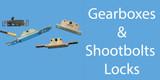 Shootbolts & Gearbox type window mechanisms