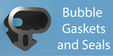 Bubble Gaskets and seals