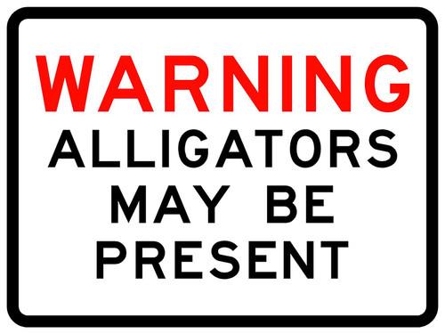 Warning Alligators May Be Present Type I Engineer Grade Sign