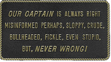 BERNARD ENGRAVING FP030 OUR CAPTAIN IS ALWAYS RIGHT