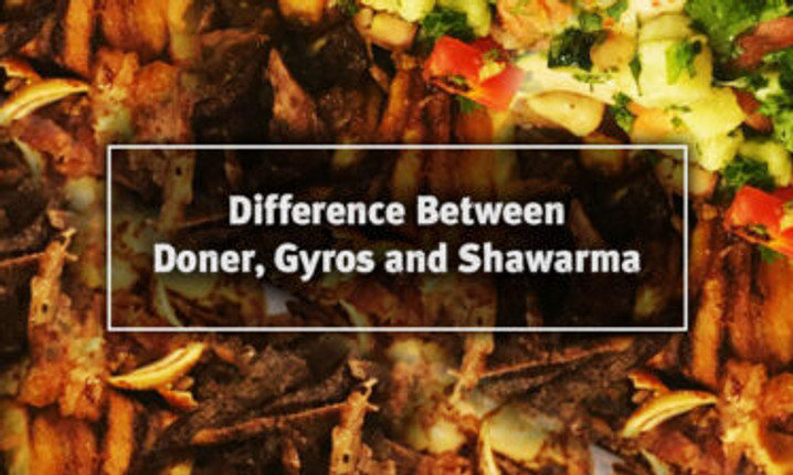 Difference between Doner, Gyro and Shawarma