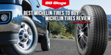 Best Michelin Tires to Buy | Michelin Tires Review