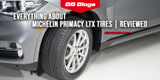 Everything about Michelin Primacy LTX Tires | Reviewed
