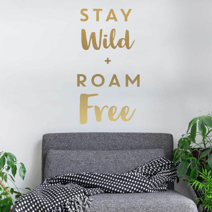 Stay Wild & Roam Free Decal by Chromantics
