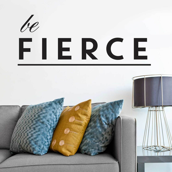 Be Fierce Wall Decal Quote by Chromantics
