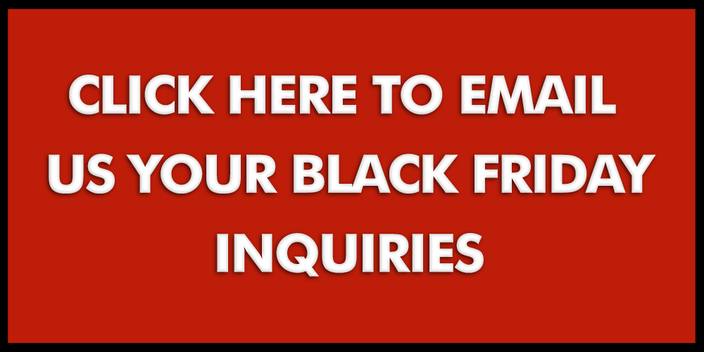 click-here-to-email-us-your-black-friday-inquiries.png