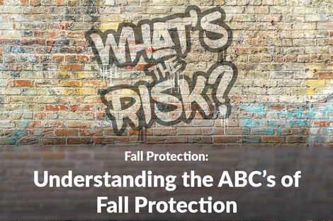 Fall Protection: Understanding the ABC's of Fall Protection