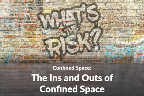 The Ins and Outs of Confined Space