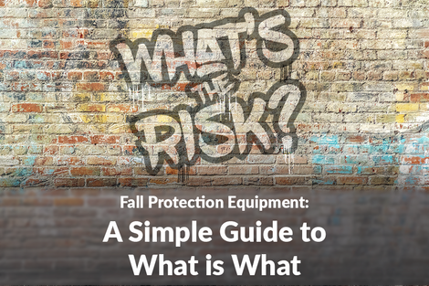 Fall Protection Equipment: A Simple Guide to What is What