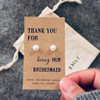 Bridesmaid Thank You Pearl Earrings