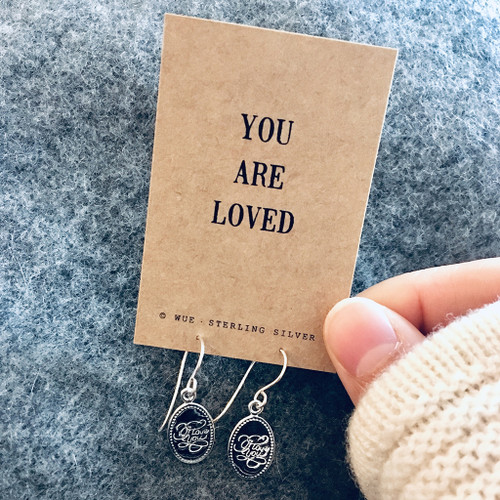 You Are Loved Silver Earrings