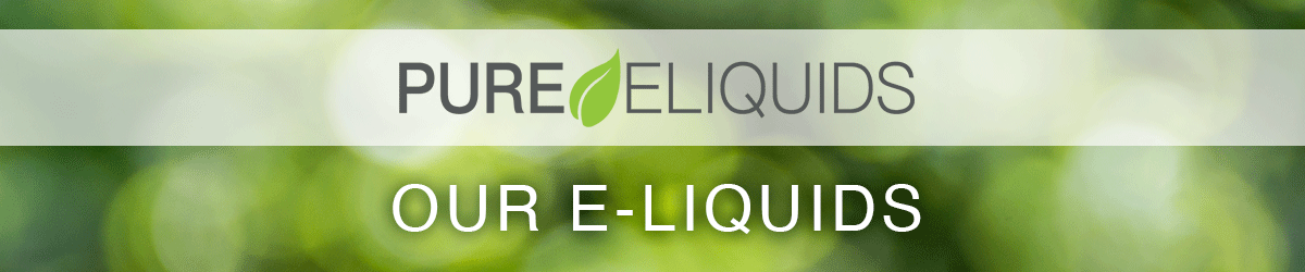 Pure E-liquids Our E-Liquids