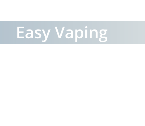Easy Vaping Devices