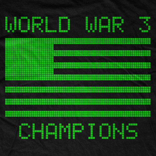 World War 3 Champions T-Shirt