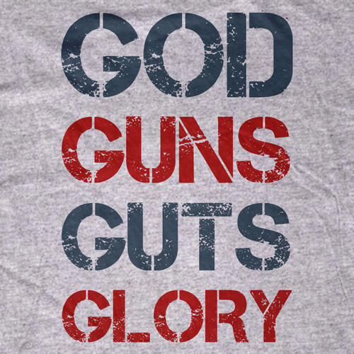 God Guns Guts Glory T-Shirt