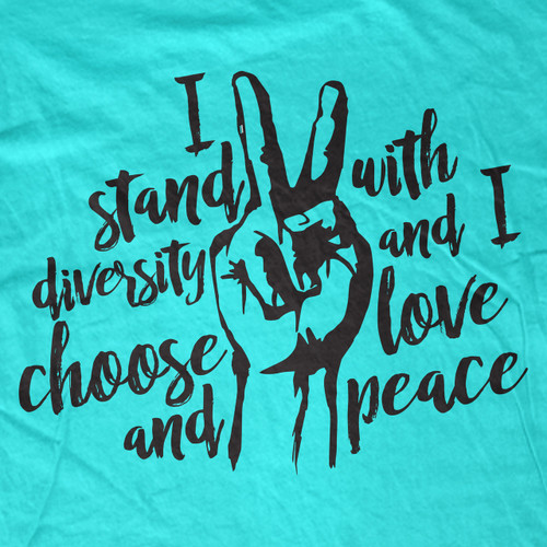 I Stand with Diversity and I Choose Love and Peace T-Shirt