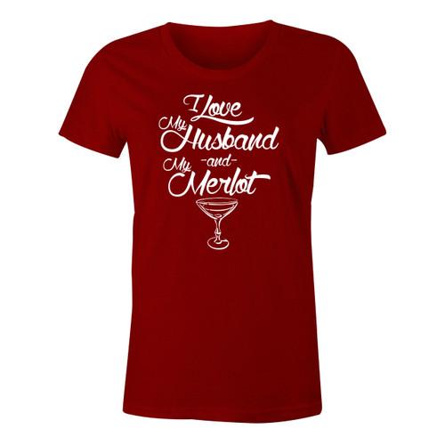 I love my Husband -and- My Merlot Womens T-Shirt