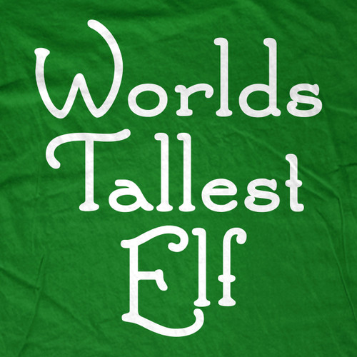 Worlds Tallest Elf T-Shirt