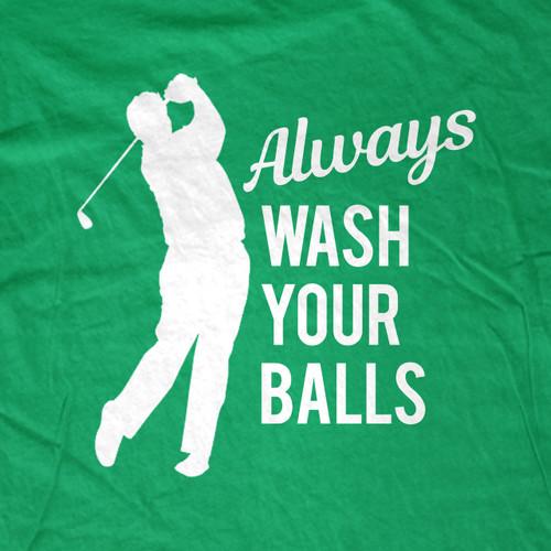 Always Wash Your Balls T-Shirt