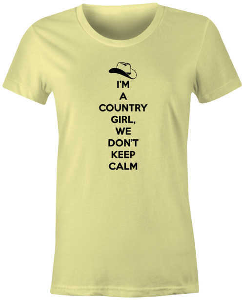 Country Girls Don't Keep Calm T-Shirt