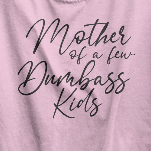 Mother's Day Dumbass T-Shirt