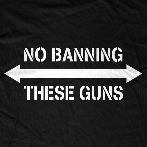No Banning These Guns T-Shirt