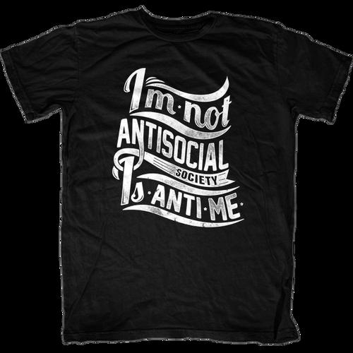I'm Not Antisocial, Society is Anti-Me T-Shirt