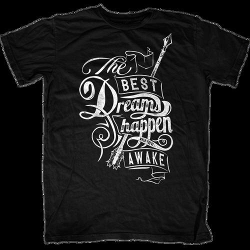 The Best Dreams Happen When You're Awake T-Shirt