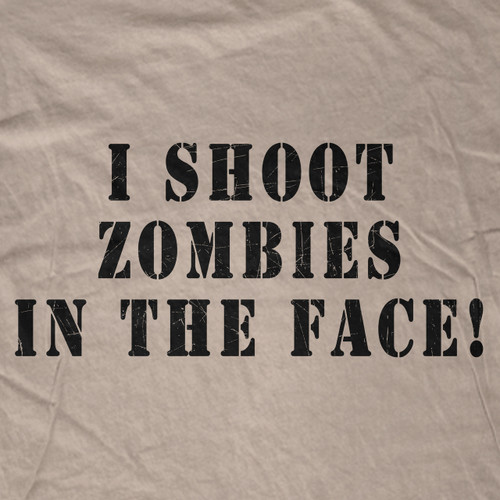 I Shoot Zombies in the Face T-Shirt