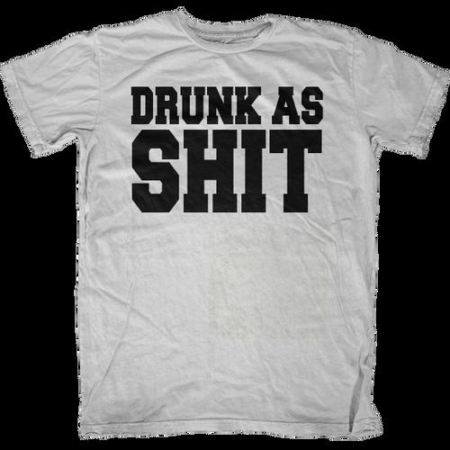 Drunk as Shit T-Shirt