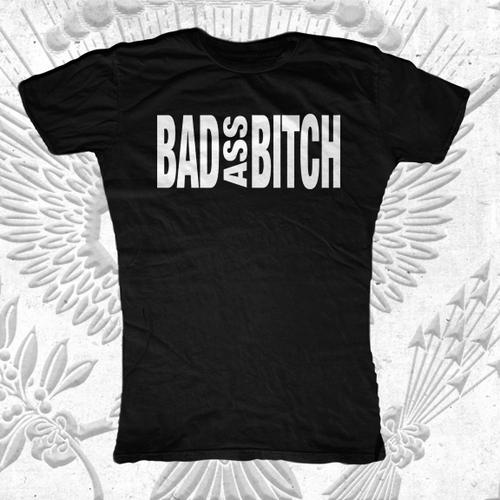 Bad Ass Bitch T-Shirt