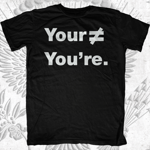 Your ≠ You're T-Shirt