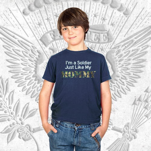 I'm a Soldier like my Mommy T-Shirt