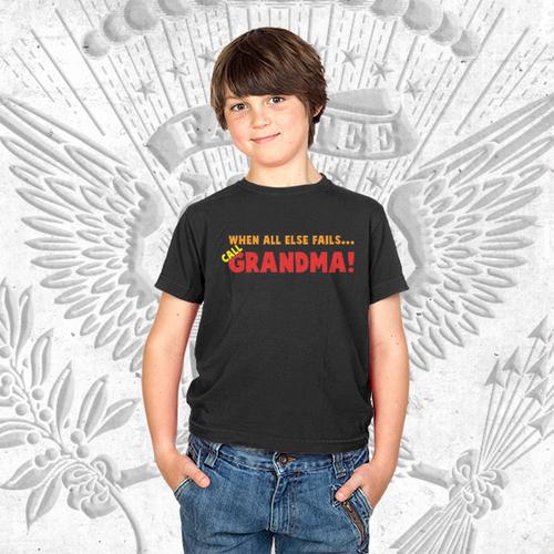 When All Else Fails Call Grandma! T-Shirt