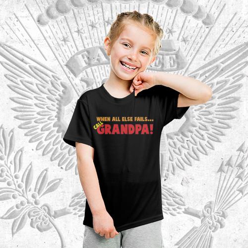 When All Else Fails Call Grandpa! T-Shirt