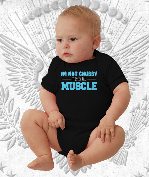 I'm not Chubby this is All Muscle Onsie