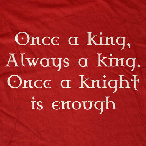 Once A King T-Shirt