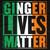 Ginger Lives Matter Tee