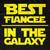 Best Fiancee In The Galaxy (Customizable)