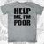 Help Me I'm Poor