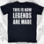 This is how Legends are Made T-Shirt