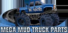 Mega Mud Truck Parts