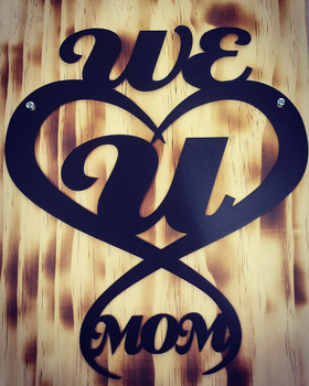 """We Heart you Mom"" Sign"