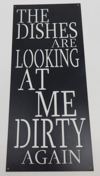 """""""The Dishes are looking at me dirty again"""" Sign"""