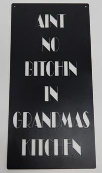 """Aint no Bitchin in Grandma's Kitchen"" sign"