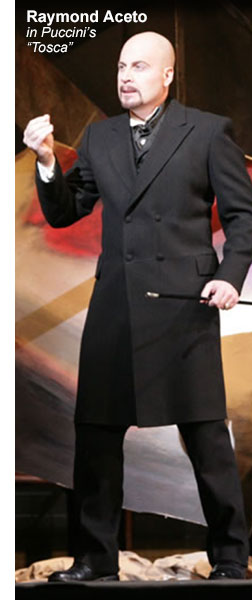 Raymond Aceto performing in Puccini's Tosca